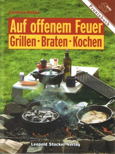 auf offenem feuer grillen braten kochen b cher. Black Bedroom Furniture Sets. Home Design Ideas